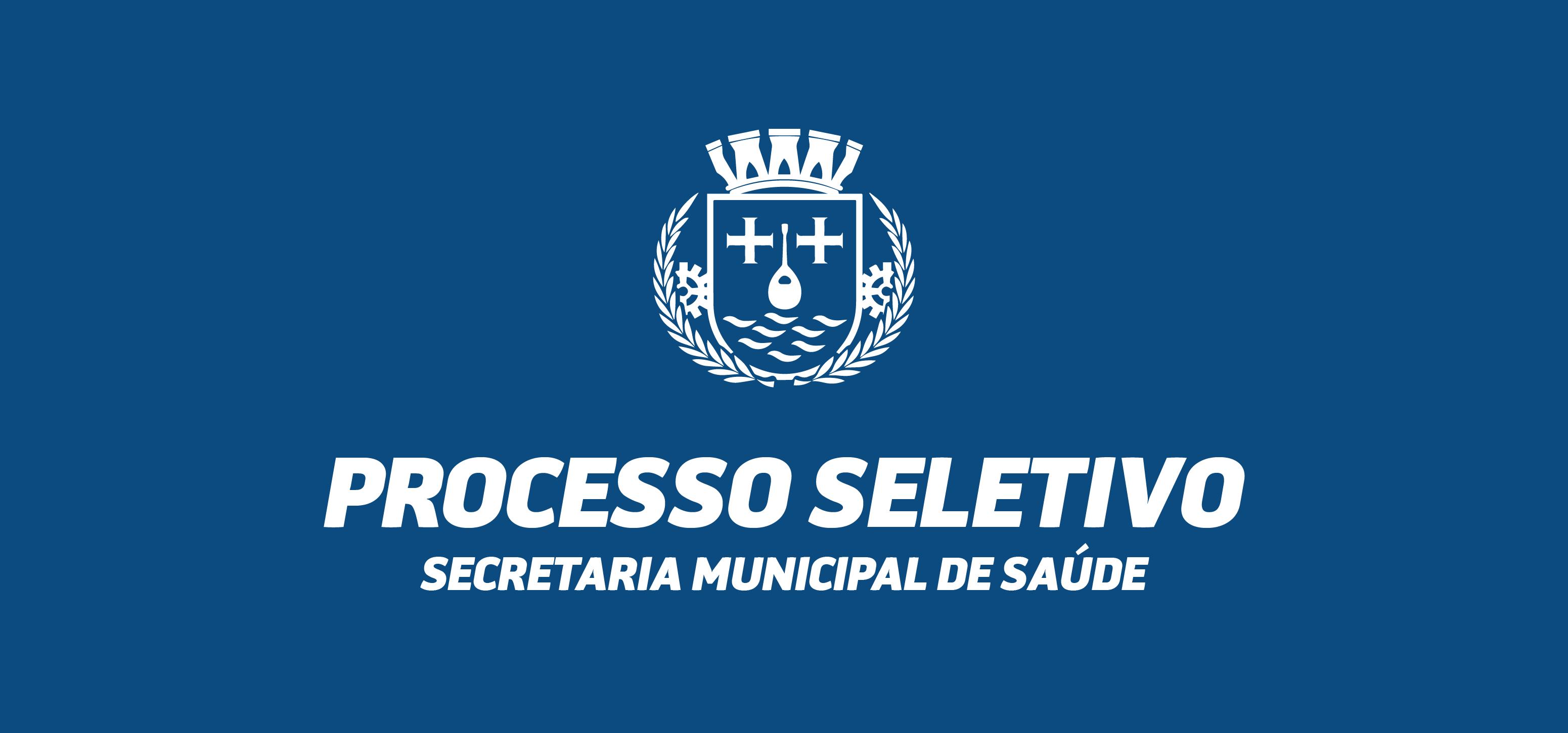 Processo Seletivo Secretaria Municipal de Saúde