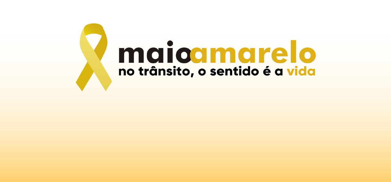 Maio Amarelo: no trânsito, o sentido é a vida